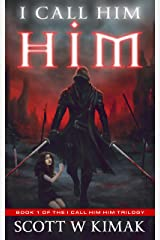 I call him HIM: A Post-Apocalyptic Survival Thriller (I call him — HIM trilogy Book 1) Kindle Edition