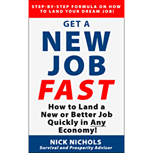 Get a New Job Fast!: How to Land a New or Better Job Quickly in Any Economy!