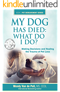 Amazon the loss of a pet a guide to coping with the grieving my dog has died what do i do making decisions and healing the fandeluxe Document