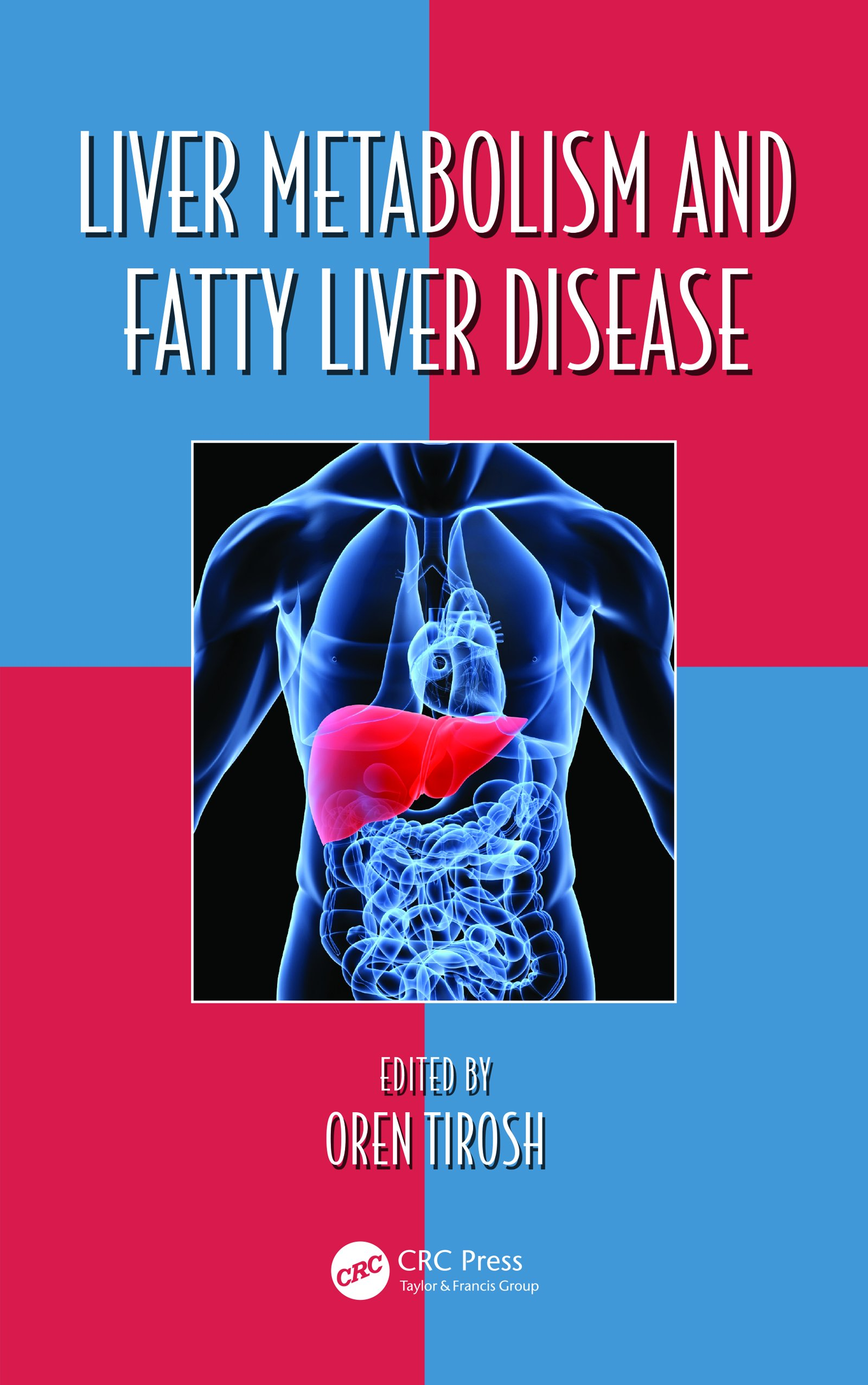 Liver Metabolism And Fatty Liver Disease  Oxidative Stress And Disease Book 35   English Edition