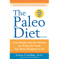 The Paleo Diet Revised: Lose Weight and Get Healthy by Eating the Foods You Were Designed to Eat (English Edition)