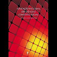 Educação inclusiva, deficiência e contexto social: questões contemporâneas