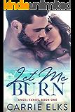 Let Me Burn (Angel Sands Book 1)