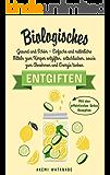 BIOLOGISCHES ENTGIFTEN: Gesund und Schön –  Einfache und natürliche Mitteln zum Körper entgiften, entschlacken, sowie zum Abnehmen und Energie tanken (Mit ... Detox Rezepten 1) (German Edition)