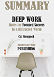 Summary: Deep Work by Cal Newport: Rules for Focused Success in a Distracted World  | Key Ideas in 1 Hour or Less