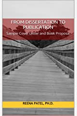 From Dissertation to Publication: Sample Cover Letter and Book Proposal Kindle Edition