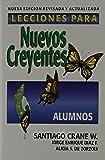 Lecciones Para Nuevos Creyentes: Alumnos (Spanish Edition)
