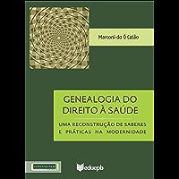 Genealogia do Direito à Saúde: uma reconstrução de saberes e práticas na modernidade
