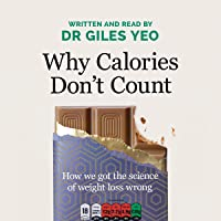 Why Calories Don't Count: How We Got the Science of Weight Loss Wrong