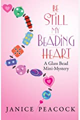 Be Still My Beading Heart: A Glass Bead Mini-Mystery