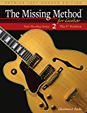 The Missing Method for Guitar, Book 2 Left-Handed Edition: Note Reading in the 5th Position (Frets 5-9) (Left-Handed…