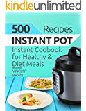 500 Instant Pot Recipes: Instant Pot Cookbook for Healthy and Diet Meals