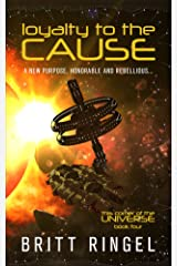 Loyalty to the Cause (TCOTU, Book 4) (This Corner of the Universe) Kindle Edition