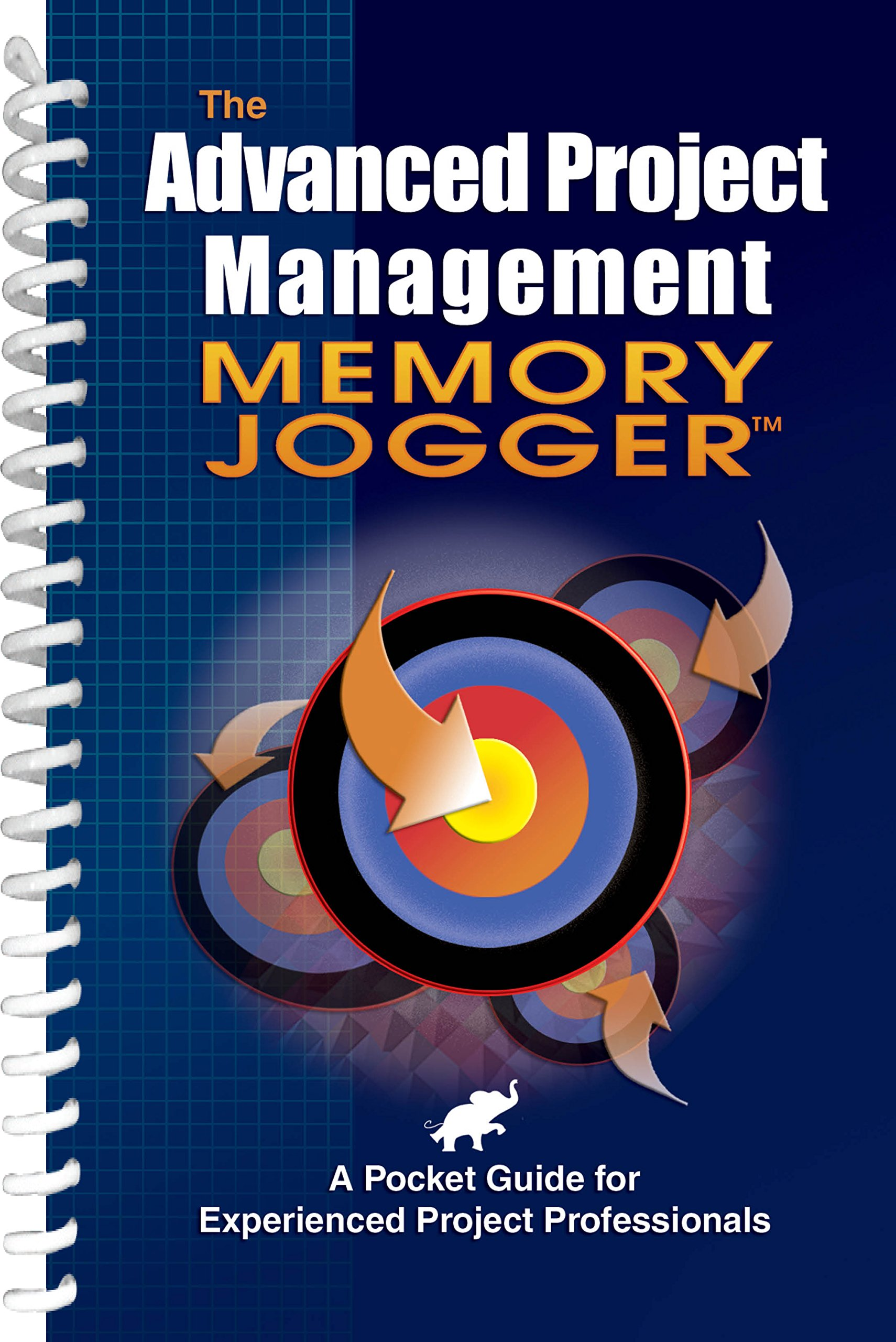 amazon com advanced project management memory jogger a pocket rh amazon com six sigma memory jogger ii a pocket guide the memory jogger a pocket guide of tools for continuous improvement pdf