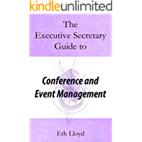 The Executive Secretary Guide to Conference and Event Management (The Executive Secretary Guides Book 3)