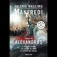 Trilogía de Aléxandros: El hijo del sueño   Las arenas de Amón   El confín del mundo