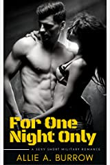 For One Night Only: A sexy short military romance Kindle Edition