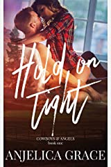 Hold on Tight (Cowboys & Angels Book 1) Kindle Edition