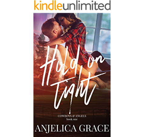 Hold On Tight Cowboys Angels Book 1 Ebook Grace Anjelica Amazon Ca Kindle Store