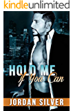 Hold Me If You Can: The Mancini Way Book 2