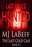 Last Fall's Hunted: The Last Cold Case: 2