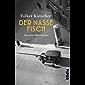 Der nasse Fisch: Der erste Rath-Roman (Die Gereon-Rath-Romane 1) (German Edition)