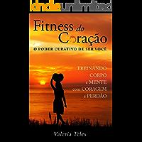 Fitness do Coração: O Poder Curativo De Ser Você