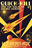 Quick-Kill and the Galactic Secret Service: (Part One) (English Edition)