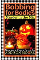 Bobbing for Bodies (MURDER IN THE MIX Book 2) Kindle Edition