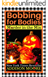 Bobbing for Bodies (MURDER IN THE MIX Book 2)
