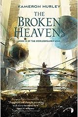 The Broken Heavens (The Worldbreaker Saga Book 3) Kindle Edition