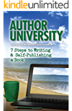 Author University: 7 Steps to Writing & Self-Publishing a Book