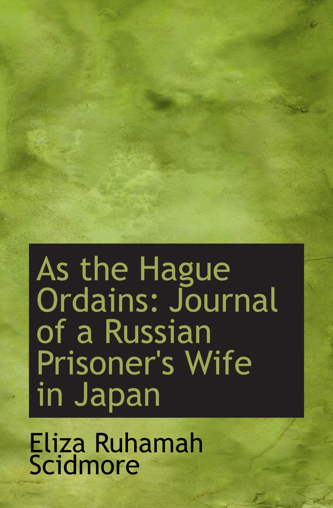 As the Hague Ordains: Journal of a Russian Prisoner's Wife in Japan ebook