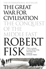 The Great War for Civilisation: The Conquest of the Middle East Kindle Edition