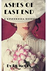 Ashes of East End: A Gaslamp Cinderella Short Story Kindle Edition