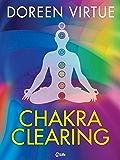 Chakra Clearing: Risveglia il tuo potere spirituale di conoscenza e guarigione