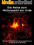 Learn German : Classics simplified for Language Learners: Die Reise zum Mittelpunkt der Erde (German Edition)