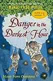Danger in the Darkest Hour (Magic Tree House (R) Super Edition)