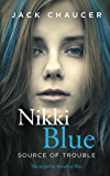 Nikki Blue: Source of Trouble