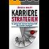 Karrierestrategien: So gelingt der nächste Karrierschritt. Die 8 besten Strategien.