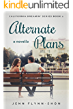 Alternate Plans (California Dreamin' Series Book 2)