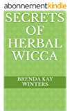 Secrets Of Herbal Wicca (English Edition)