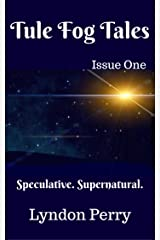 Tule Fog Tales, Issue One Kindle Edition