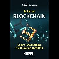 Tutto su Blockchain: Capire la tecnologia e le nuove opportunità