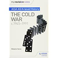 My Revision Notes: AQA AS/A-level History: The Cold War, c1945-1991