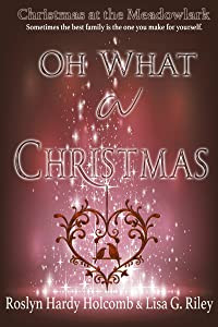 Oh, What a Christmas (Christmas at The Meadowlark Book 2)
