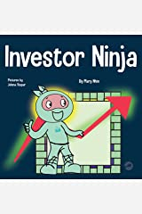 Investor Ninja: A Children's Book About Investing (Ninja Life Hacks 52) Kindle Edition