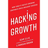 Hacking Growth: How Today's Fastest-Growing Companies Drive Breakout Success (English Edition)