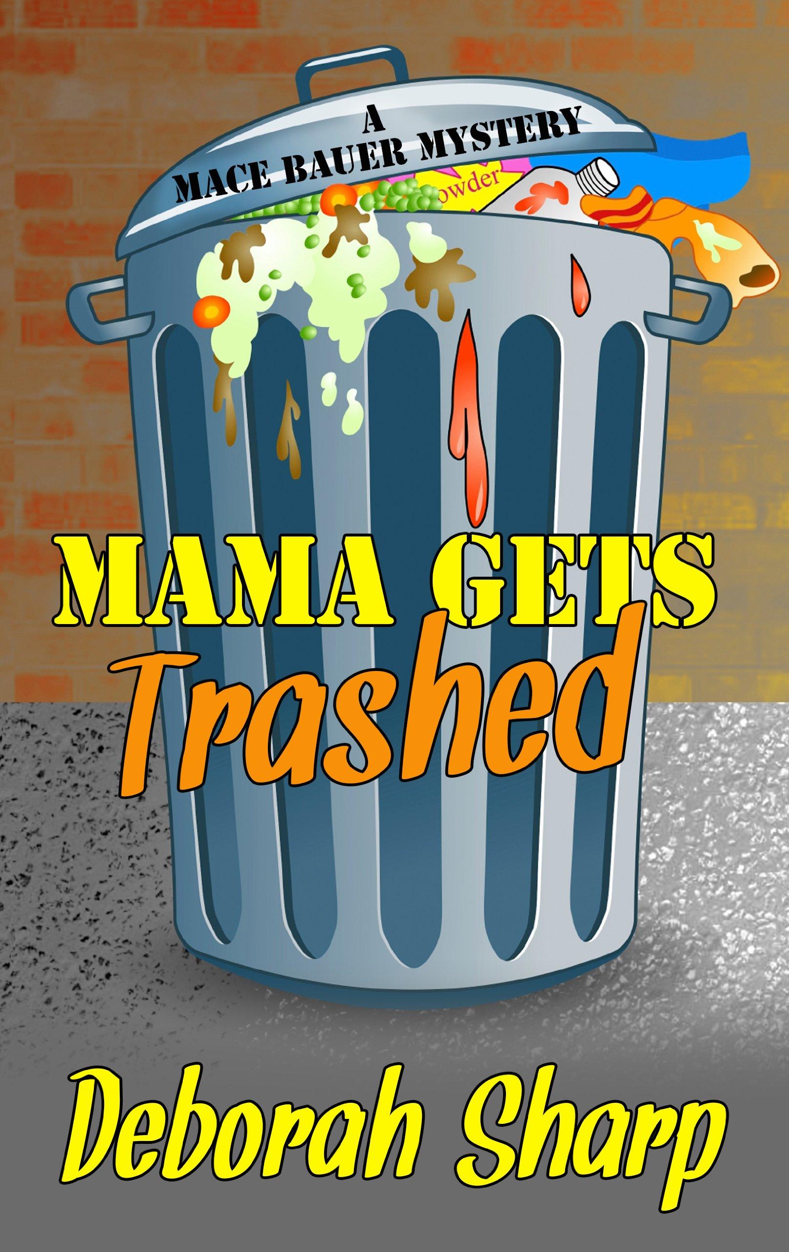 Mama Gets Trashed (Mace Bauer Mystery: Thorndike Press Large Print Mystery) pdf epub