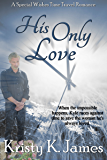 His Only Love (Special Wishes Time Travel Romance Book 1)